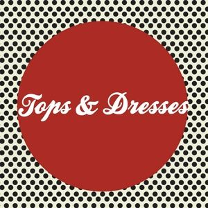 Other - Tops and Dresses